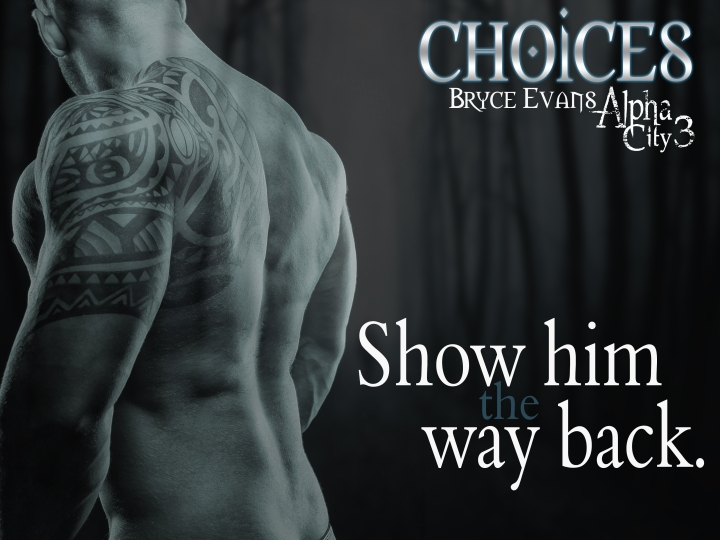 Alpha City by Bryce Evans is BACK! #Choices — Lori King Books